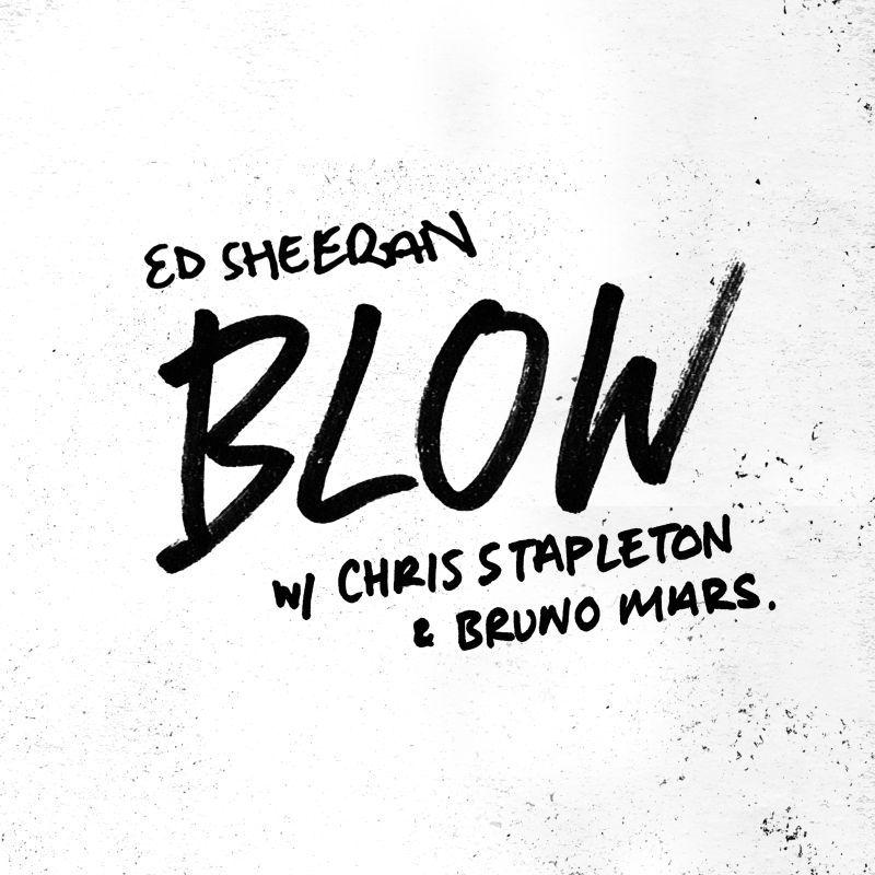 Ed Sheeran - BLOW (with Chris Stapleton & Bruno Mars)