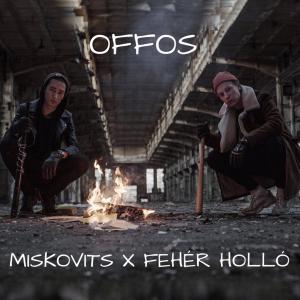 MISKOVITS x Fehér Holló – OFFOS