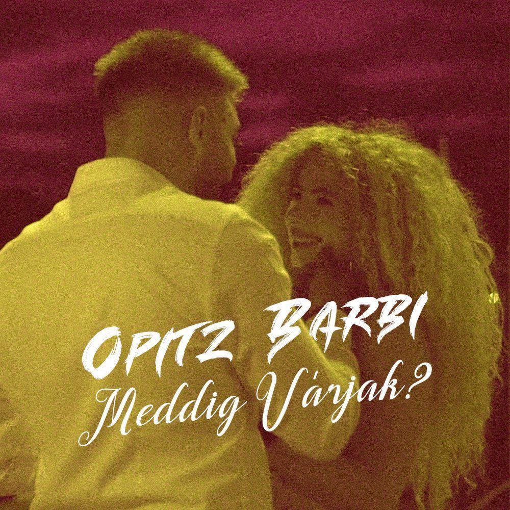 Opitz Barbi - Meddig várjak?