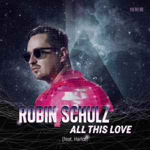 Robin Schulz – All This Love (feat. Harlœ)
