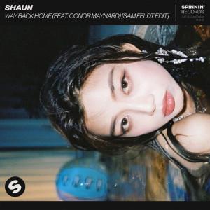 SHAUN – Way Back Home (feat. Conor Maynard) [Sam Feldt Edit]