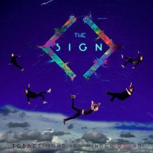 The Sign – Igazán