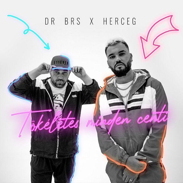 DR BRS x HERCEG - Tökéletes minden centi