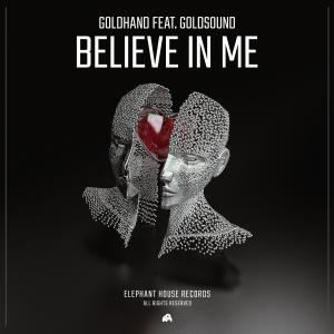 Goldhand – Believe In Me (feat. Goldsound)