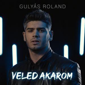 Gulyás Roland - Veled akarom