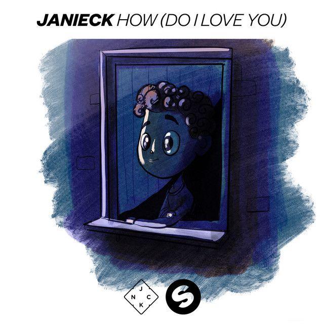 Janieck - How (Do I Love You)