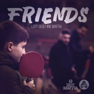 Lotfi Begi x Irie Maffia – Friends