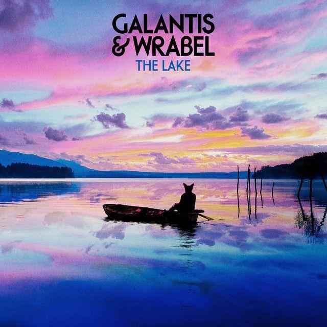Galantis & Wrabel - The Lake