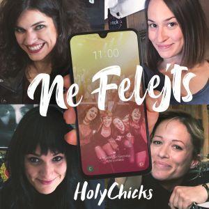 HolyChicks - Ne felejts
