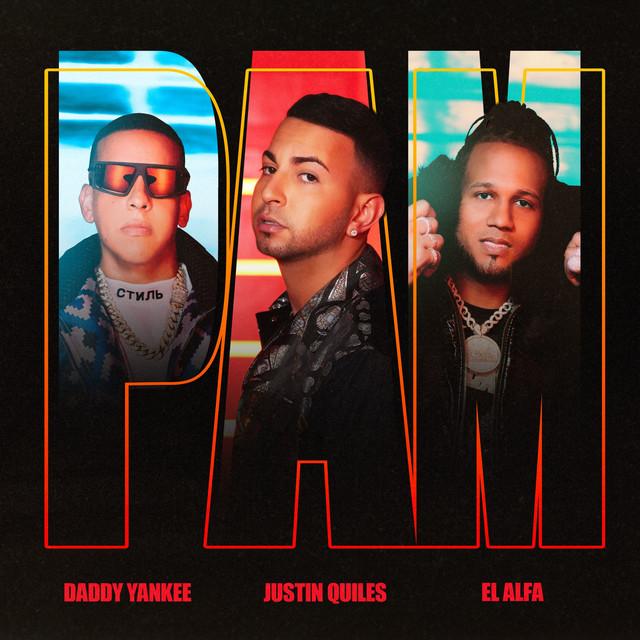 Justin Quiles, Daddy Yankee, El Alfa - PAM