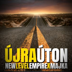 New Level Empire x Majka - Újra úton