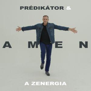 Prédikátor & Amen - A zenergia