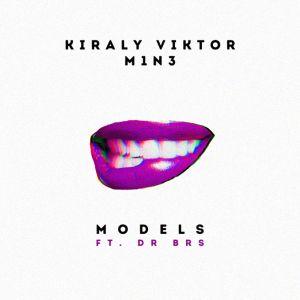 Király Viktor X M1N3 feat. DR BRS - Models
