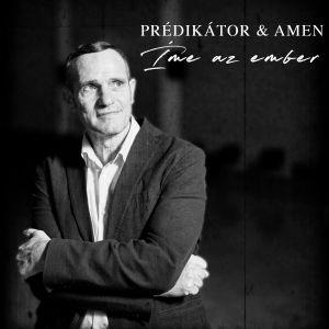 Prédikátor & Amen - Íme az ember