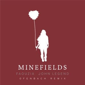 Faouzia & John Legend – Minefields (Ofenbach Remix)