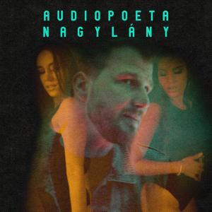Audiopoeta – Nagylány