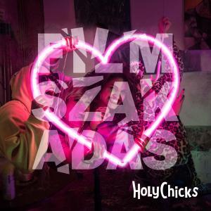 HolyChicks – Filmszakadás