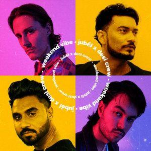 Jubël feat. Desi Crew – Weekend Vibe