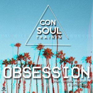 Consoul Trainin – Obsession (feat. Steven Aderinto & DuoViolins)