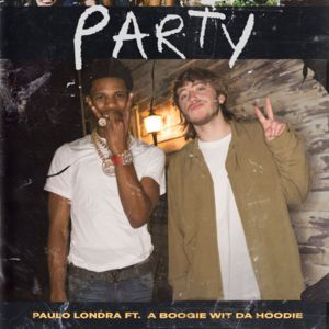 Paulo Londra - Party Ft. A Boogie Wit da Hoodie