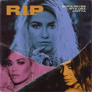 Sofia Reyes – R.I.P. (feat. Rita Ora & Anitta)