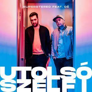 SuperStereo feat. Dé - Utolsó szelfi