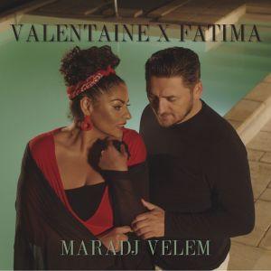 Valentaine x Fatima - Maradj velem