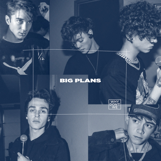 Why Don't We – Big Plans